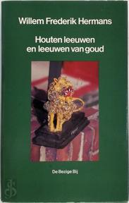 Houten leeuwen en leeuwen van goud - Willem Frederik Hermans (ISBN 9789023460459)
