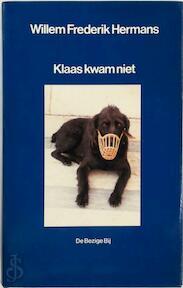 Klaas kwam niet - Willem Frederik Hermans (ISBN 9789023460831)