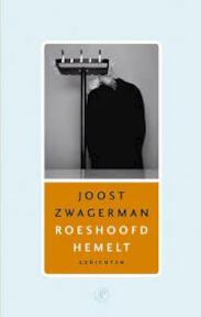 Roeshoofd hemelt - Joost Zwagerman (ISBN 9789029558730)