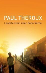 Laatste trein naar Zona Verde - Paul Theroux (ISBN 9789045024516)