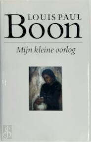 Mijn kleine oorlog - L.P. Boon (ISBN 9789021453385)
