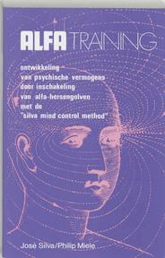 Alfa-training - José Silva, Amp, Philip Miele (ISBN 9789020242577)