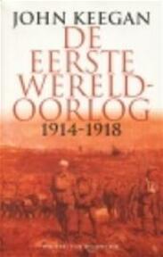 De Eerste Wereldoorlog, 1914 - 1918 - John Keegan (ISBN 9789050185332)