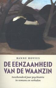 De eenzaamheid van de waanzin - Ranne Hovius (ISBN 9789057122194)