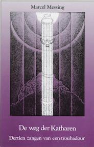 De weg der Katharen - Marcel Messing (ISBN 9789020254532)