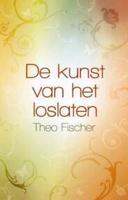 De kunst van het loslaten - Theo Fischer (ISBN 9789045312033)