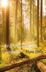Wat gebeurt er als je dood gaat? - Hans Stolp (ISBN 9789020208764)