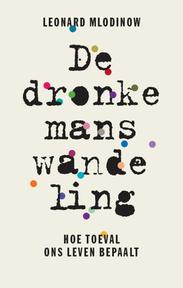 De dronkemanswandeling - Leonard Mlodinow (ISBN 9789057123153)