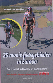25 Mooie Fietsgebieden in Europa - Richard van Ameijden (ISBN 9789043911948)