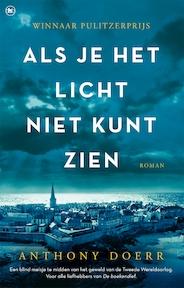 Als je het licht niet kunt zien - Anthony Doerr (ISBN 9789044345957)