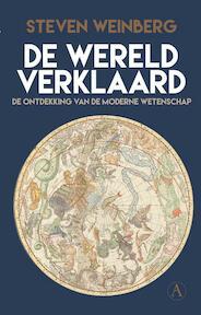De wereld verklaard - Steven Weinberg (ISBN 9789025307691)