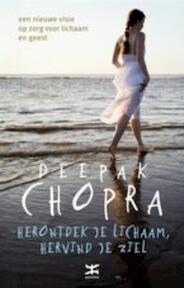 Herontdek je lichaam, hervind je ziel - Deepak Chopra (ISBN 9789021546209)