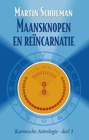 Karmische Astrologie : Maansknopen en Reïncarnatie - M. Schulman (ISBN 9789063780142)