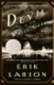 The devil in the white city - Erik Larson (ISBN 9780375725609)