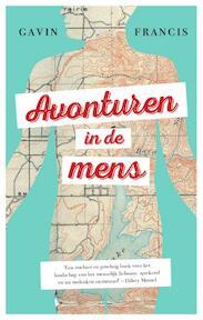 Avonturen in de mens - Gavin Francis (ISBN 9789057124587)