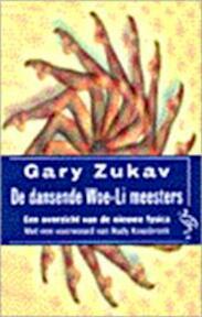 De dansende Woe-Li meesters - Gary Zukav (ISBN 9789057133244)
