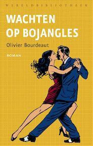 Wachten op Bojangles - Olivier Bourdeaut (ISBN 9789028426719)