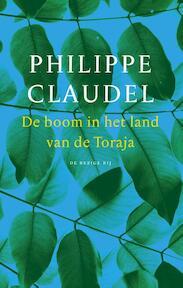 De boom van het land Toraja - Philippe Claudel (ISBN 9789023497967)