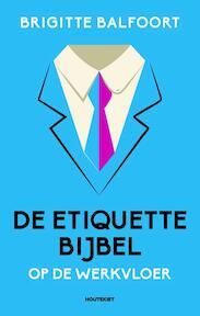 De etiquettebijbel op de werkvloer - Brigitte Balfoort (ISBN 9789089245274)