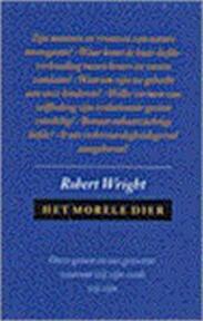 Het morele dier - Robert Wright, L. Teixeira de Mattos (ISBN 9789028418127)