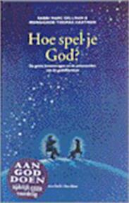 Hoe spel je God? - Marc Gellman, Thomas Hartman, Lutgart Debroey (ISBN 9789025946845)
