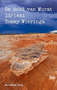 De dood van Murat Idrissi - Tommy Wieringa (ISBN 9789048836864)