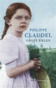 Grijze zielen - Philippe Claudel (ISBN 9789023418740)