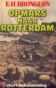 Opmars naar rotterdam - Brongers (ISBN 9789060454749)