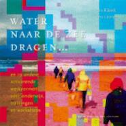 Water naar de zee dragen - L. Bijkerk, Lia Bijkerk, I. Loonen (ISBN 9789031360505)