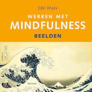 Werken met mindfulness - beelden - Edel Maex (ISBN 9789401401418)