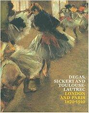 Degas, Sickert and Toulouse-Lautrec - Anna Gruetzner Robins, Richard Thomson (ISBN 9781854375483)