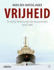Vrijheid - Hans den Hartog Jager (ISBN 9789025309459)