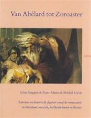 Van Abélard tot Zoroaster - Léon Stapper, Peter Altena, Michel Uyen (ISBN 9789061684152)