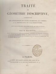 Traité de géométrie descriptive, comprenant les applications de cette géométrie aux ombres, à la perspective et à la stéréotomie - Jean Nicolas Pierre Hachette