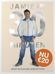 Jamie in 30 minuten - Jamie Oliver (ISBN 9789021565293)