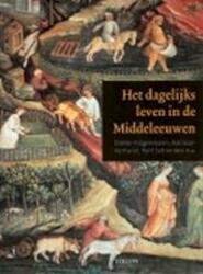 Het dagelijks leven in de Middeleeuwen - Dieter Hägermann, Daniël Valk (ISBN 9789043902229)
