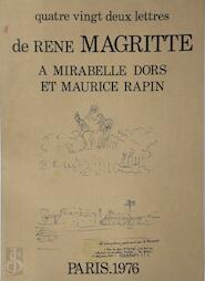 Quatre Vingt Deux Lettres de René Magritte à Mirabelle Dors et Maurice Rapin - René Magritte