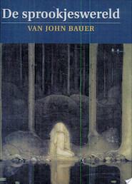 De sprookjeswereld van John Bauer - Unknown (ISBN 9789062388066)