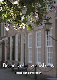 Door vele vensters - Ingrid van der Weegen (ISBN 9789082431810)