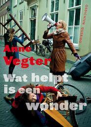 Wat helpt is een wonder - Anne Vegter (ISBN 9789021404400)