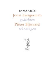 Inwaarts - Joost Zwagerman, Tekeningen : Pieter Bijwaard
