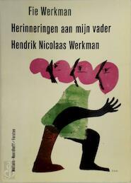 Herinneringen aan myn vader h.n.werkman - Werkman (ISBN 9789062430635)