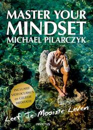 Master your Mindset - Michael Pilarczyk (ISBN 9789079679515)
