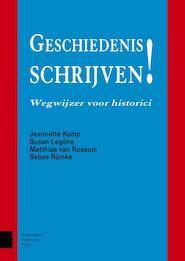 Geschiedenis schrijven - Jeannette Kamp, Susan Legêne, Matthias van Rossum, Sebas Rümke (ISBN 9789462982291)