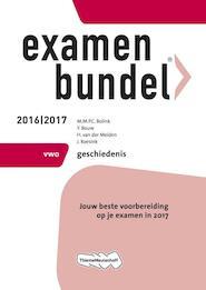 Examenbundel 2016/2017 VWO Geschiedenis - M.M.P.C. Bolink (ISBN 9789006629408)
