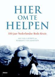Hier om te helpen - Ad van Liempt, Margot Kooten (ISBN 9789460034541)