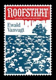 Roofstaat - Ewald Vanvugt (ISBN 9789038801278)