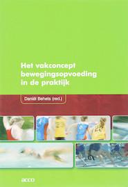 Het vakconcept bewegingsopvoeding in de praktijk - D. Behets (ISBN 9789033465697)