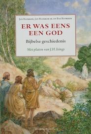 Er was eens een god. Bijbelse geschiedenis - Jan Blokker, Amp, Jan jr. Blokker, Amp, Bas Blokker (ISBN 9789025426163)