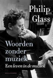Woorden zonder muziek - Philip Glass (ISBN 9789048824496)
